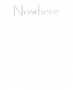 "Blank white cover with faint outline of Papyrus font which spells ""Nowhere"""